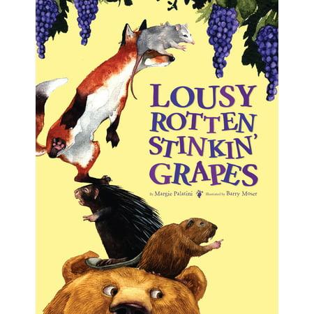 Lousy Rotten Stinkin' Grapes - Rotten To