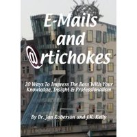 E-mails and Artichokes: 20 Ways to Impress The Boss - eBook