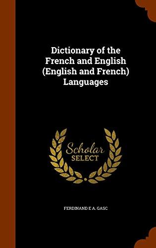 Dictionary of the French and English (English and French) Languages by