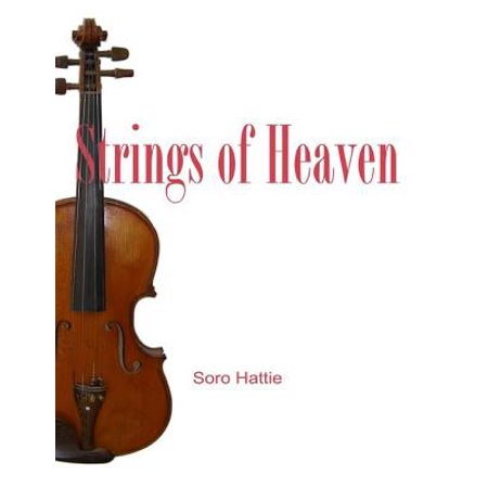 Heavens Strings - Strings of Heaven - eBook