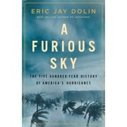 A Furious Sky: The Five-Hundred-Year History of America's Hurricanes - eBook