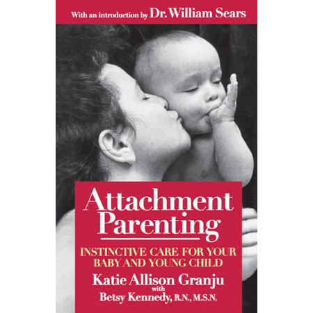 (Attachment Parenting : Instinctive Care for Your Baby and Young Child)