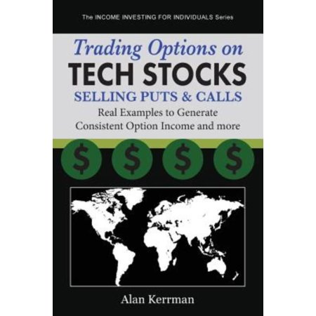 Trading Options On Tech Stocks   Selling Puts   Calls  Real Examples To Generate Consistent Option Income And More
