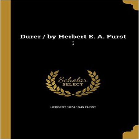 Durer / By Herbert E. A. Furst; - image 1 of 1