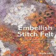 Batsford Books: Embellish, Stitch, Felt