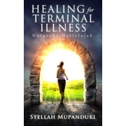 Healing For Terminal Illness: Golgotha Hallelujah - eBook