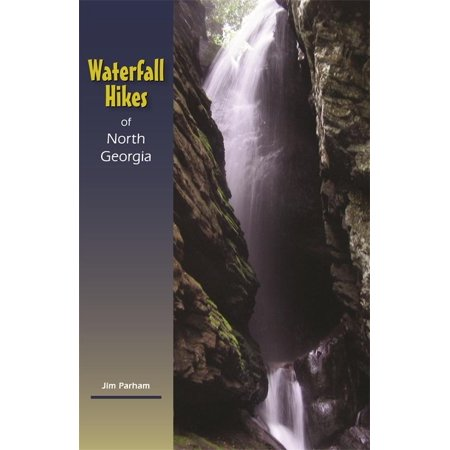 Waterfall Hikes of North Georgia - Hardcover