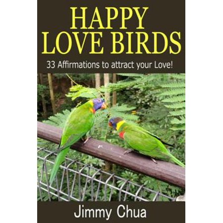 Happy Love Birds - 33 Affirmations to attract your Love! - eBook