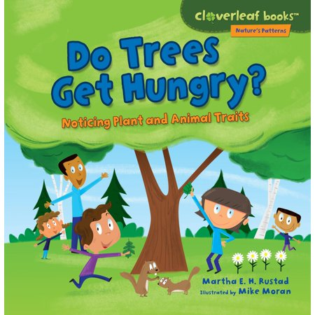 Hungry Animal - Do Trees Get Hungry? : Noticing Plant and Animal Traits
