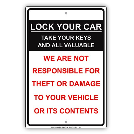 Muscle Car Signs - Lock Your Car Take Your Keys And All Valuable We Are Not Responsible For Theft Or Damage To Your Vehicle Restriction Warning Notice Aluminum Metal Sign 8