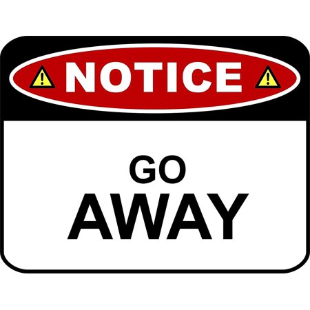 PCSCP NOTICE GO AWAY 11 inch by 9.5 inch Laminated Funny Sign