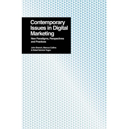 Contemporary Issues in Digital Marketing : New Paradigms, Perspectives, and