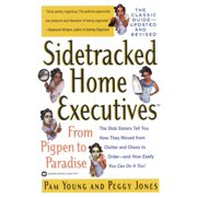 Sidetracked Home Executives(TM) : From Pigpen to Paradise