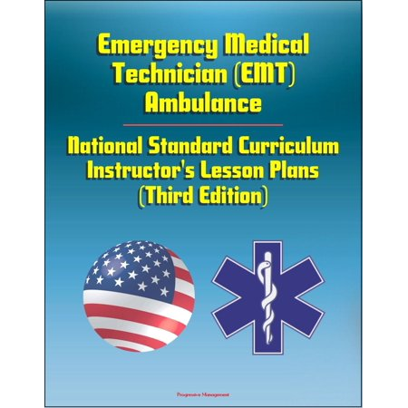 Emergency Medical Technician (EMT) Ambulance: National Standard Curriculum Instructor's Lesson Plans (Third Edition) - (As An Emt The Standards Of Emergency Care)