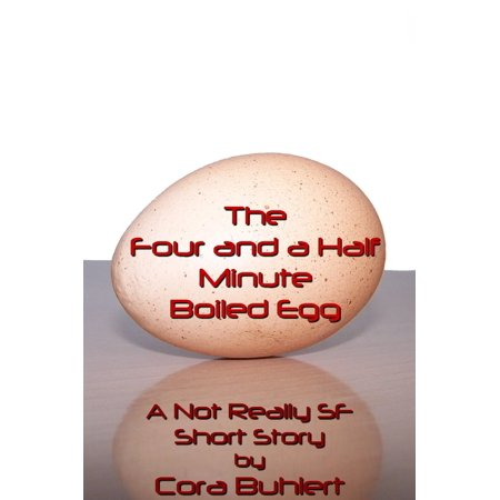 The Four and a Half Minute Boiled Egg - eBook (Half Egg)