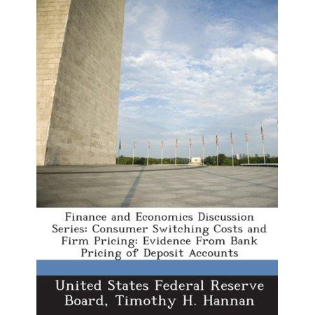 Finance And Economics Discussion Series  Consumer Switching Costs And Firm Pricing  Evidence From Bank Pricing Of Deposit Accounts