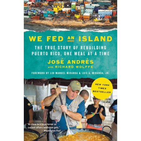 We Fed an Island : The True Story of Rebuilding Puerto Rico, One Meal at a (The Best Facts About Puerto Rico)