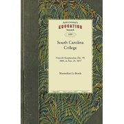 South Carolina College : From Its Incorporation, Dec. 19, 1801, to Nov. 25, 1857