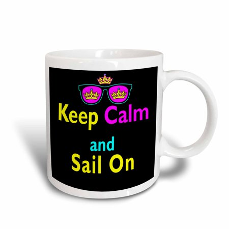 3dRose CMYK Keep Calm Parody Hipster Crown And Sunglasses Keep Calm And Sail On, Ceramic Mug, 11-ounce