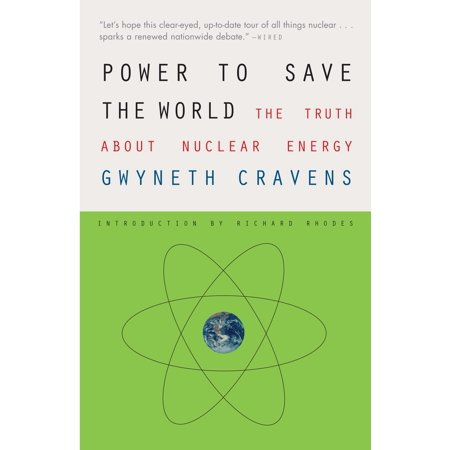 Power to Save the World : The Truth About Nuclear