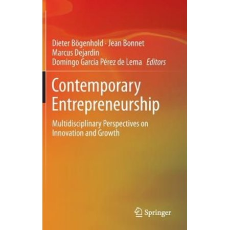 Contemporary Entrepreneurship: Multidisciplinary Perspectives on Innovation and Growth