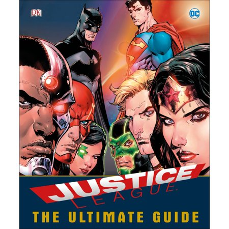 DC Comics: Justice League: The Ultimate Guide to the World's Greatest Superheroes