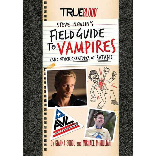 Steve Newlin's Field Guide to Vampires, and Other Creatures of Satan