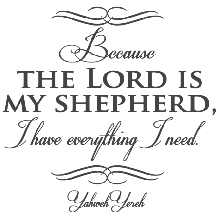 Yahweh Yereh Because THE LORD IS MY SHEPHERD Vinyl Decal Sticker Quote