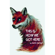 This Is How We Got Here (Paperback)