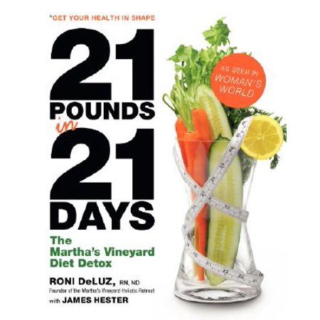 21 Pounds in 21 Days : The Martha's Vineyard Diet (Mark Hyman 10 Day Detox Diet Reviews)