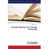 Parallel Markets for Foreign Exchange