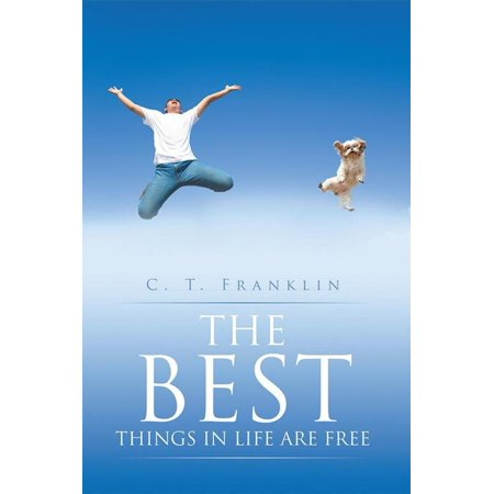 The Best Things in Life Are Free - eBook (Best Thing In The Life)