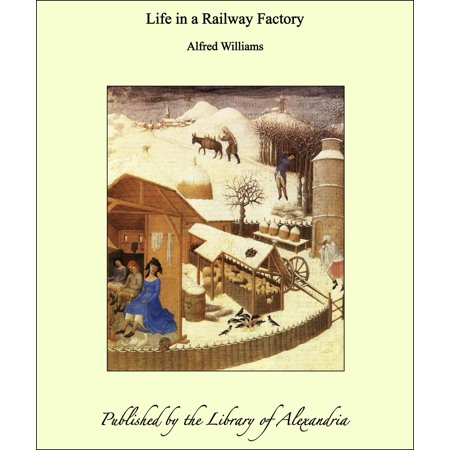 Life in a Railway Factory -
