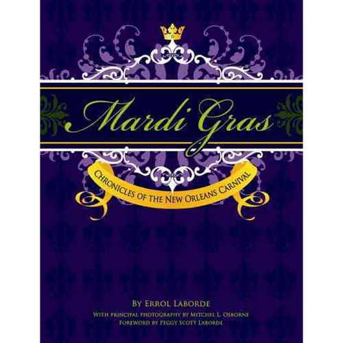 Mardi Gras: Chronicles of the New Orleans Carnival