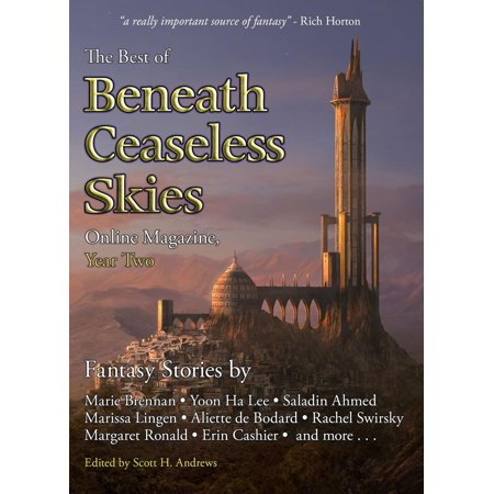 The Best of Beneath Ceaseless Skies Online Magazine, Year Two -