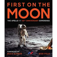 First on the Moon: The Apollo 11 50th Anniversary Experience (Hardcover)