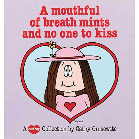 A Mouthful of Breath Mints and No One to Kiss