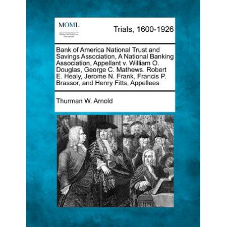 Bank of America National Trust and Savings Association, a National Banking Association, Appellant V. William O. Douglas, George C. Mathews. Robert E. Healy, Jerome N. Frank, Francis P. Brassor, and Henry Fitts, (Iowa Trust And Savings Bank Centerville Iowa)