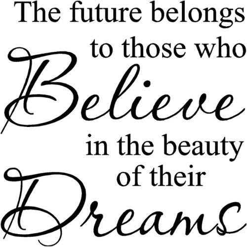 Vinyl Designs 'The Future Belongs To Those Who Believe In The Beauty Of Their Dreams' Vinyl Wall Art Lettering