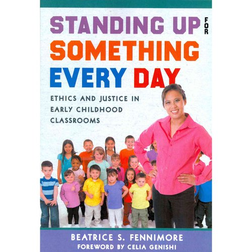 Standing Up for Something Every Day: Ethics and Justice in Early Childhood Classrooms