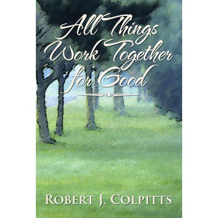 All Things Work Together for Good - eBook