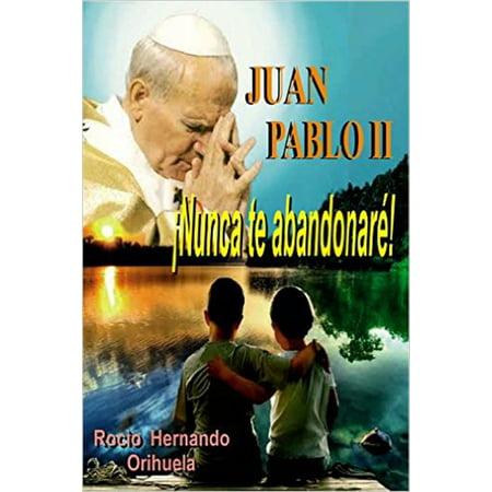 Juan Pablo II...?Nunca te abandonar?! (Novela basada en las ense?anzas del papa Juan Pablo II) - eBook - Juan Pablo Halloween