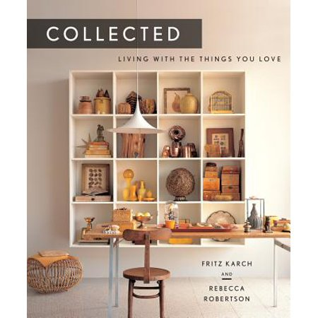 Collected : Living with the Things You Love