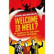 Welcome to Hell? : In Search of the Real Turkish Football