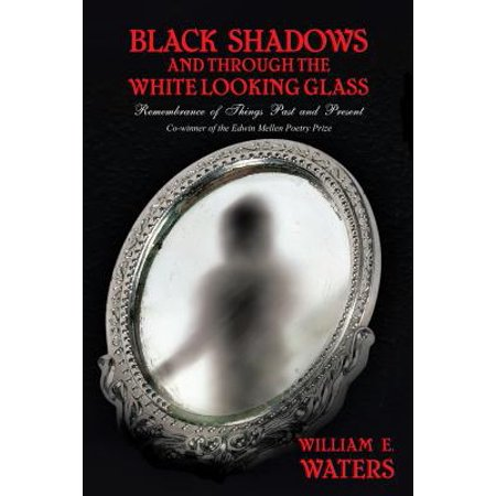 Black Shadows and Through the White Looking Glass - eBook](Through The Looking Glass White Queen)