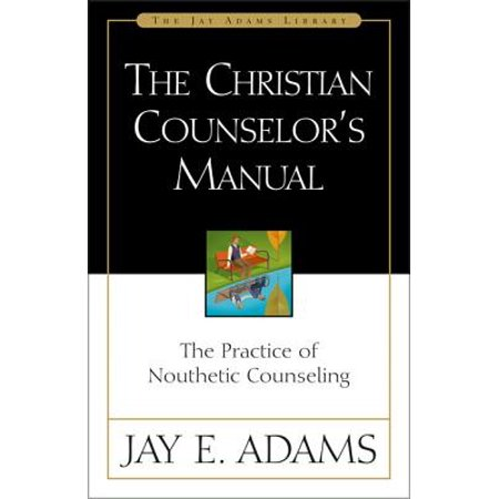 Jay Adams Library: The Christian Counselor's Manual (Hardcover) (Jay Allen Kindle Books)