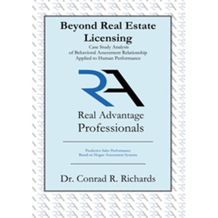 Beyond Real Estate Licensing: Case Study Analysis of Behavioral Assessment Relationship Applied to Human Performance -