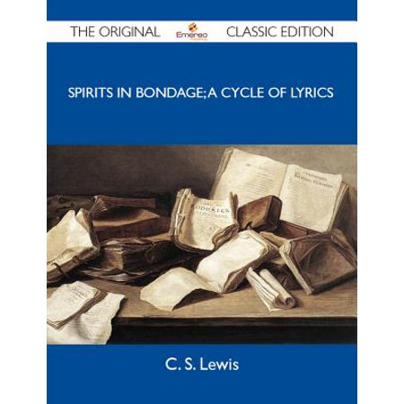Spirits in bondage; a cycle of lyrics - The Original Classic Edition - eBook