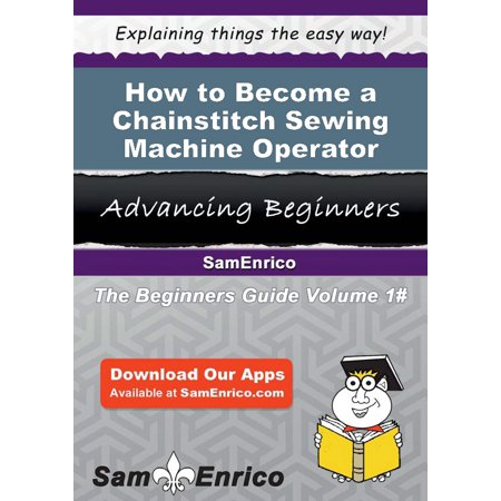 How to Become a Chainstitch Sewing Machine Operator - eBook