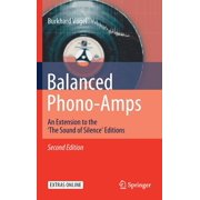 Balanced Phono-Amps: An Extension to the 'the Sound of Silence' Editions (Hardcover)